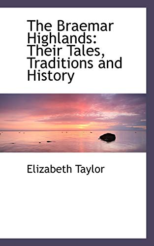9781103445868: The Braemar Highlands: Their Tales, Traditions and History