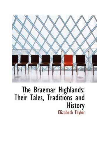 9781103445875: The Braemar Highlands: Their Tales, Traditions and History