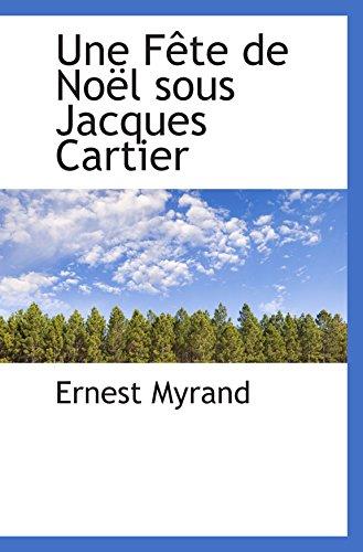 Une Fête de Noël sous Jacques Cartier: Ernest Myrand