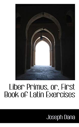 9781103446438: Liber Primus, or, First Book of Latin Exercises