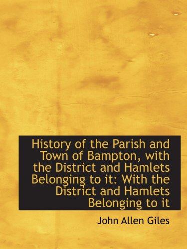 9781103448128: History of the Parish and Town of Bampton, with the District and Hamlets Belonging to it: With the D