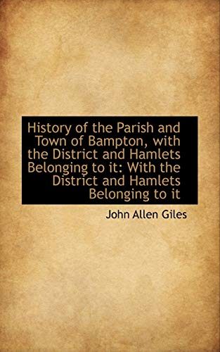 9781103448159: History of the Parish and Town of Bampton, with the District and Hamlets Belonging to it