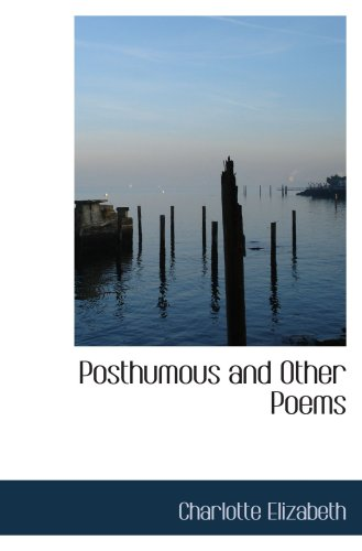 Posthumous and Other Poems (1103448293) by Elizabeth, Charlotte