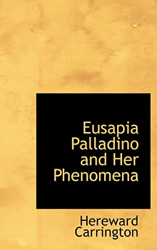9781103457489: Eusapia Palladino and Her Phenomena