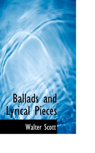 9781103458295: Ballads and Lyrical Pieces