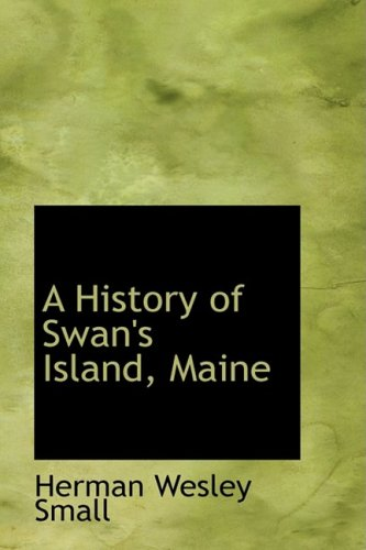 9781103463008: A History of Swan's Island, Maine