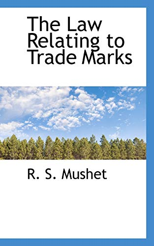9781103464227: The Law Relating to Trade Marks