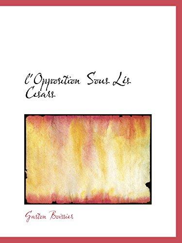 9781103467983: l'Opposition Sous Lés Cesars