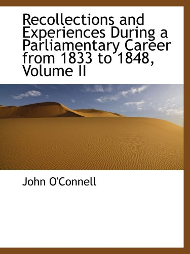 9781103468331: Recollections and Experiences During a Parliamentary Career from 1833 to 1848, Volume II