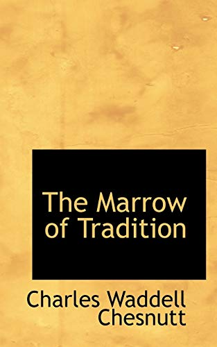 9781103470419: The Marrow of Tradition