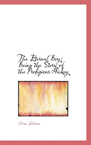 The Eternal Boy: Being the Story of: Owen Johnson