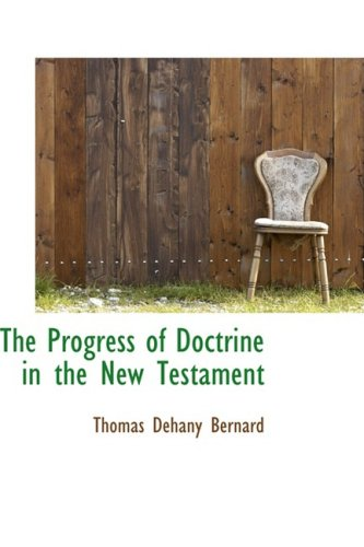 9781103477296: The Progress of Doctrine in the New Testament