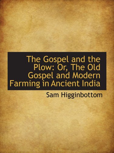 9781103478088: The Gospel and the Plow: Or, The Old Gospel and Modern Farming in Ancient India