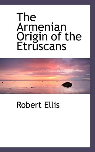 9781103481347: The Armenian Origin of the Etruscans