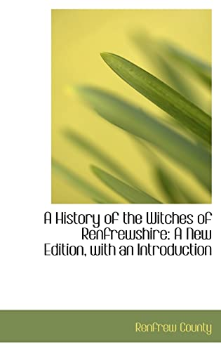 A History of the Witches of Renfrewshire: Renfrew County