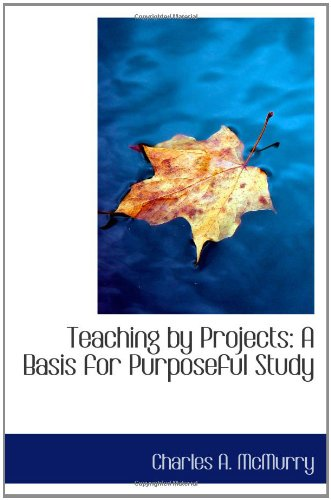 9781103488018: Teaching by Projects: A Basis for Purposeful Study