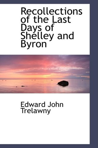 9781103489299: Recollections of the Last Days of Shelley and Byron