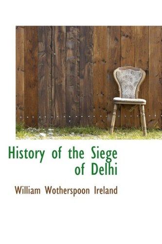 9781103490516: History of the Siege of Delhi