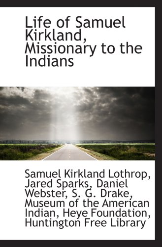 9781103497447: Life of Samuel Kirkland, Missionary to the Indians
