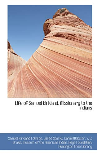 9781103497485: Life of Samuel Kirkland, Missionary to the Indians