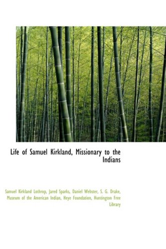 9781103497508: Life of Samuel Kirkland, Missionary to the Indians