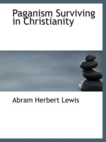 9781103498628: Paganism Surviving in Christianity