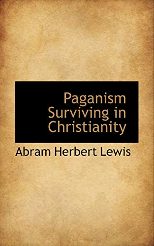 9781103498680: Paganism Surviving in Christianity