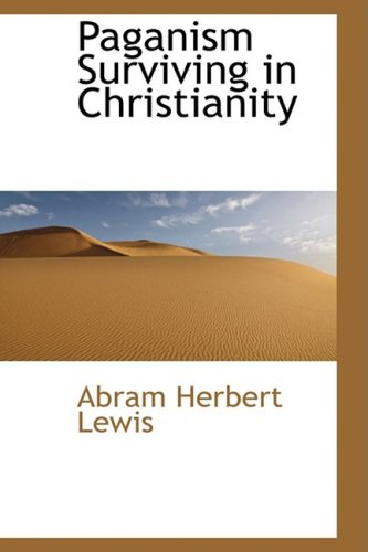 9781103498727: Paganism Surviving in Christianity