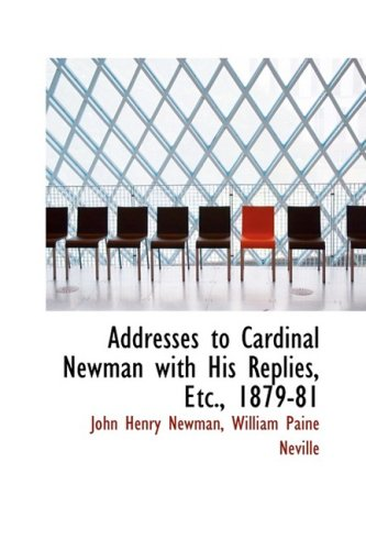 9781103501755: Addresses to Cardinal Newman with His Replies, Etc., 1879-81