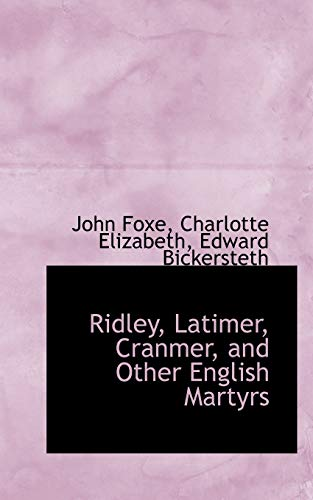 Ridley, Latimer, Cranmer, and Other English Martyrs (9781103509140) by John Foxe