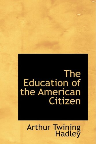 9781103509751: The Education of the American Citizen