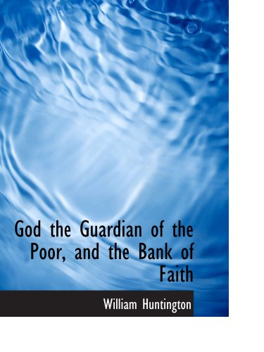 9781103511013: God the Guardian of the Poor, and the Bank of Faith