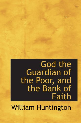 9781103511020: God the Guardian of the Poor, and the Bank of Faith