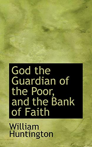 9781103511044: God the Guardian of the Poor, and the Bank of Faith