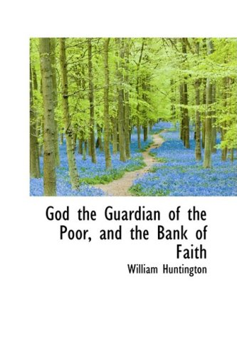 9781103511099: God the Guardian of the Poor, and the Bank of Faith
