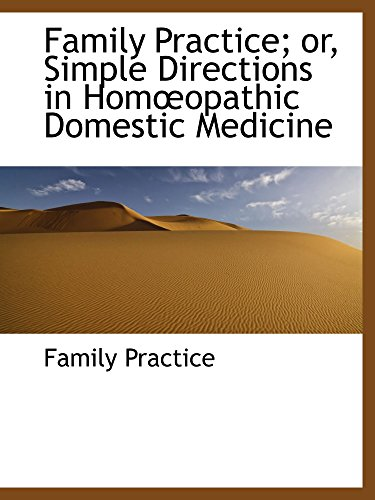 9781103511525: Family Practice; or, Simple Directions in Homopathic Domestic Medicine