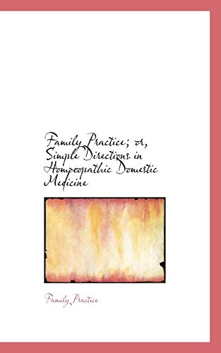 9781103511587: Family Practice; or, Simple Directions in Homopathic Domestic Medicine