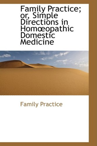 9781103511600: Family Practice; or, Simple Directions in Homopathic Domestic Medicine