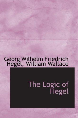 The Logic of Hegel (9781103514106) by Georg Wilhelm Friedrich Hegel