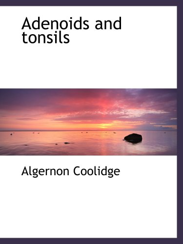 9781103517152: Adenoids and tonsils