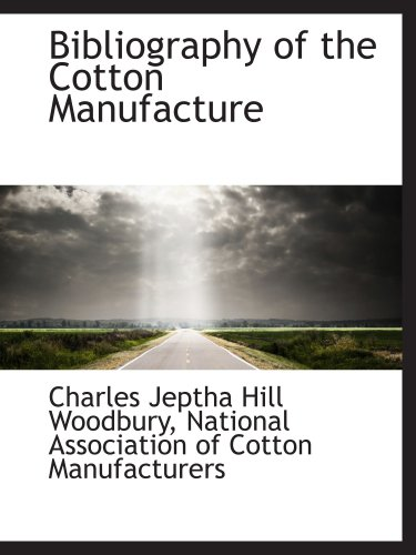 9781103517541: Bibliography of the Cotton Manufacture
