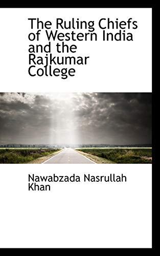 The Ruling Chiefs of Western India and: Nawabzada Nasrullah Khan