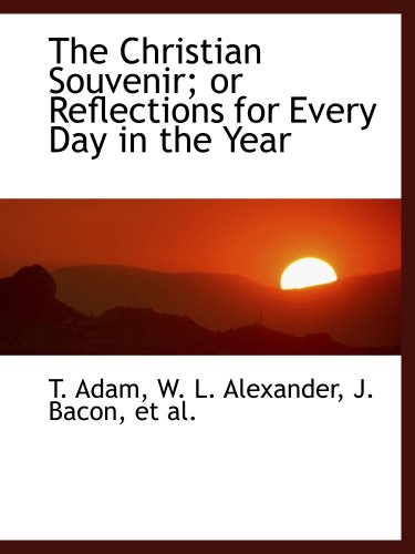 9781103520046: The Christian Souvenir; or Reflections for Every Day in the Year