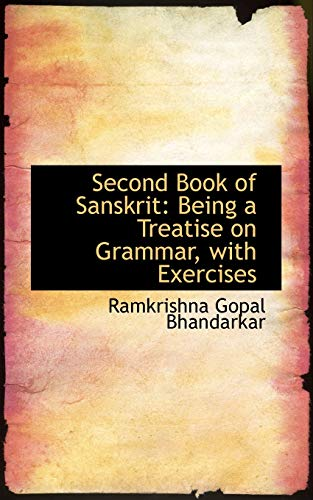 9781103522484: Second Book of Sanskrit: Being a Treatise on Grammar, with Exercises