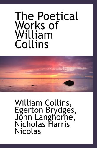 The Poetical Works of William Collins (9781103522729) by Collins, William