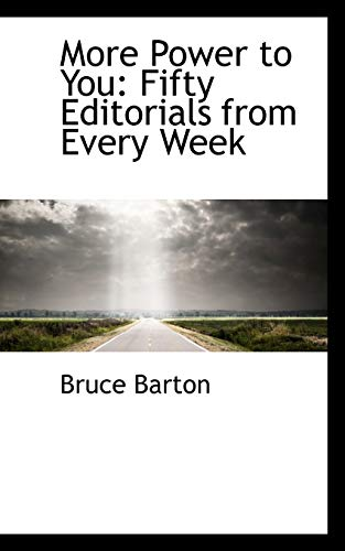 More Power to You: Fifty Editorials from Every Week (9781103523627) by Barton, Bruce