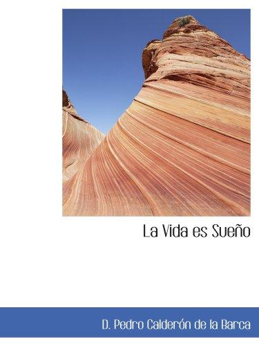 La Vida es Sue? o: D. Pedro Calderón de la Barca