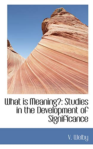 9781103526642: What is Meaning: Studies in the Development of Significance