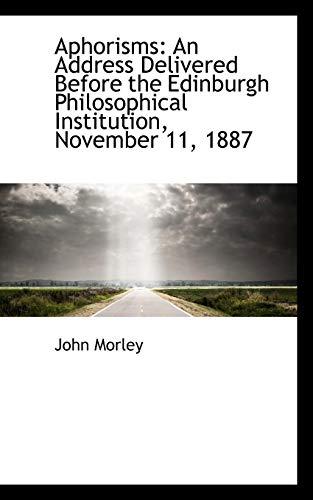 9781103527519: Aphorisms: An Address Delivered Before the Edinburgh Philosophical Institution, November 11, 1887