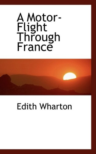 A Motor-Flight Through France: Wharton, Edith